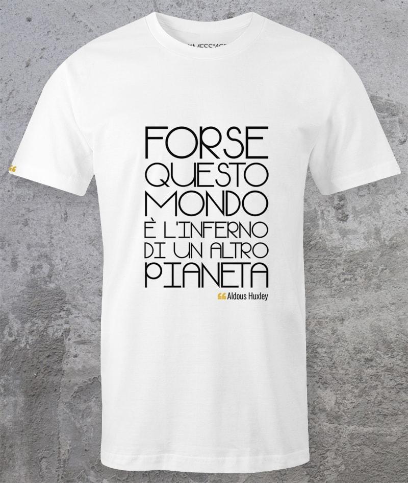 Forse questo mondo è l'inferno – Aldous Huxley T-shirt