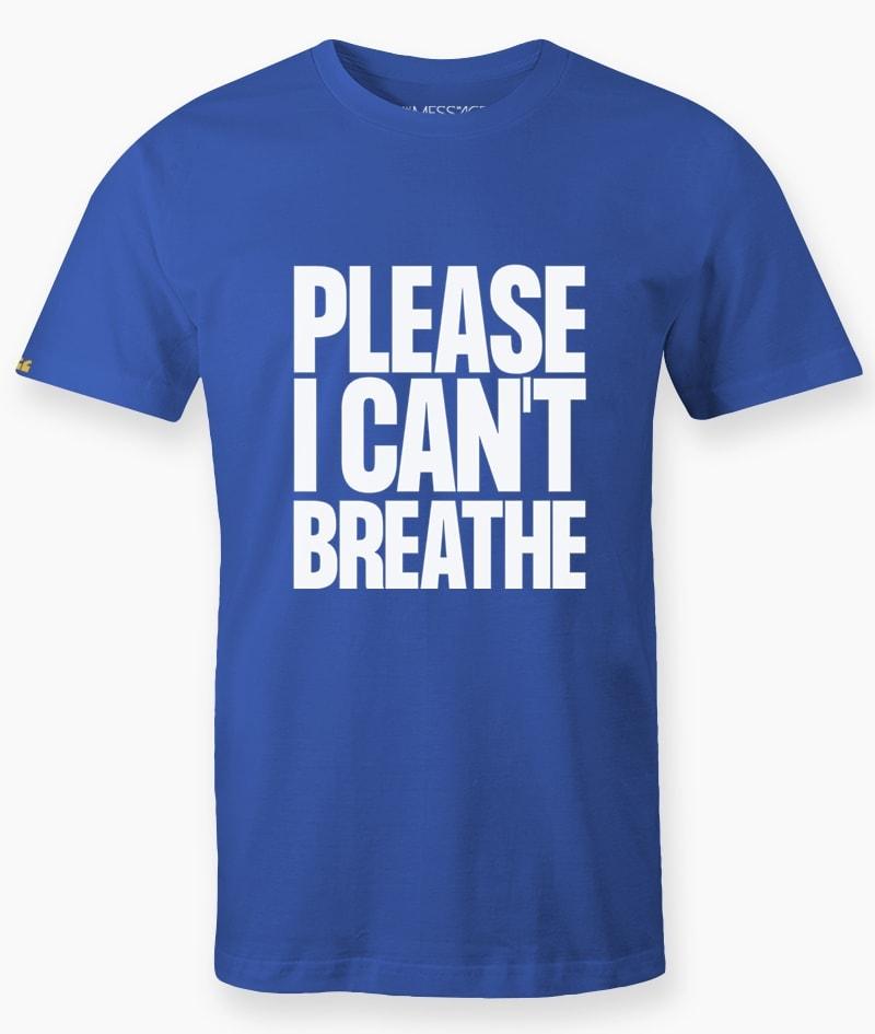 Please I Can't Breathe T-Shirt – Mod.1