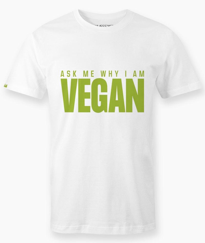 Ask me why i am Vegan T-Shirt