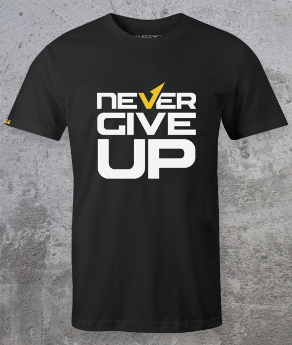 Never Give Up T-Shirt – Mod.3