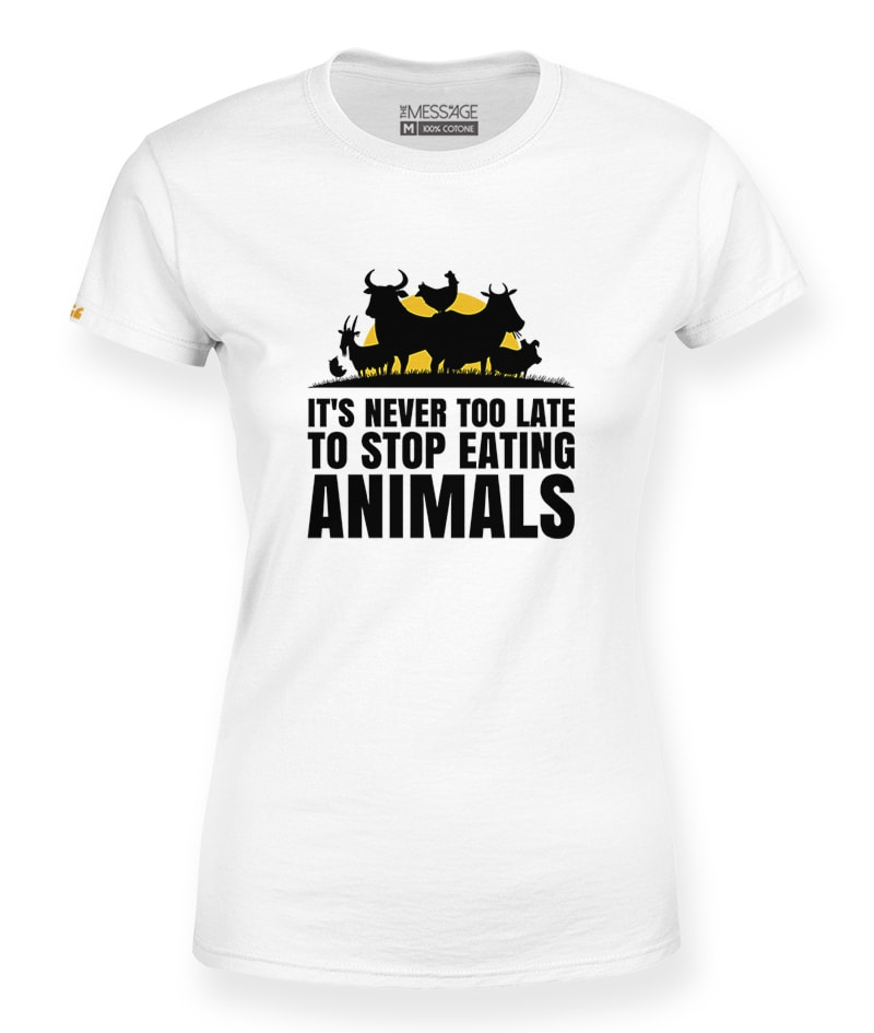 It's Never Too Late To Stop Eating Animals T-Shirt – Mod.2