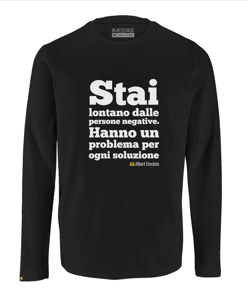 Stai lontano dalle persone negative – Albert Einstein T-Shirt – Manica lunga