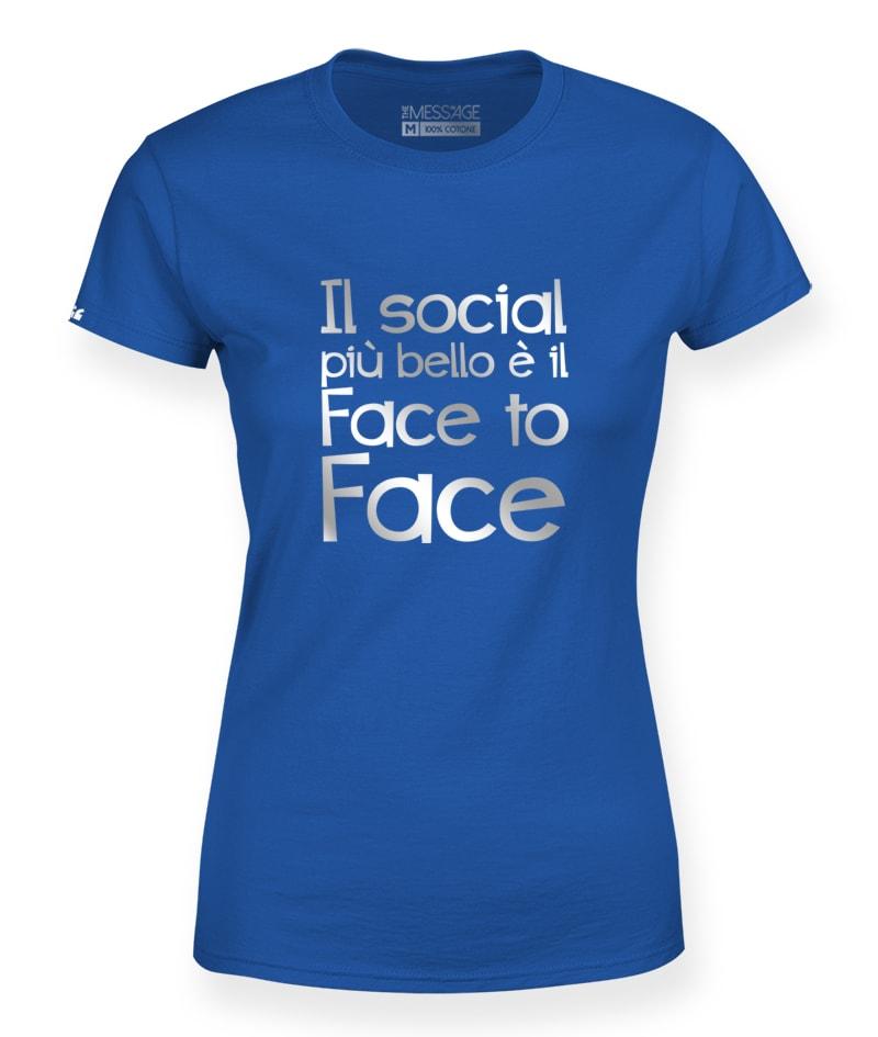 Il social più bello è il Face to Face T-shirt