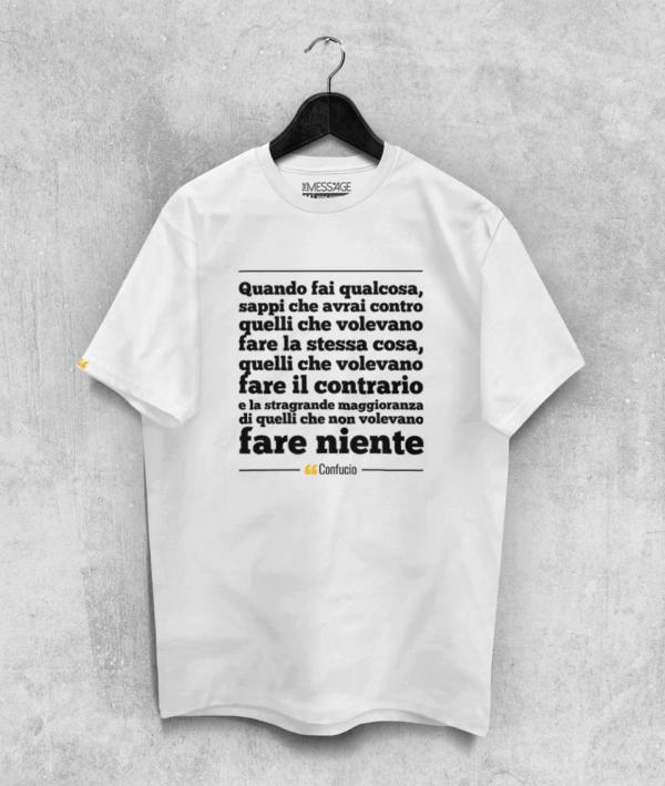 Quando fai qualcosa – Confucio T-shirt