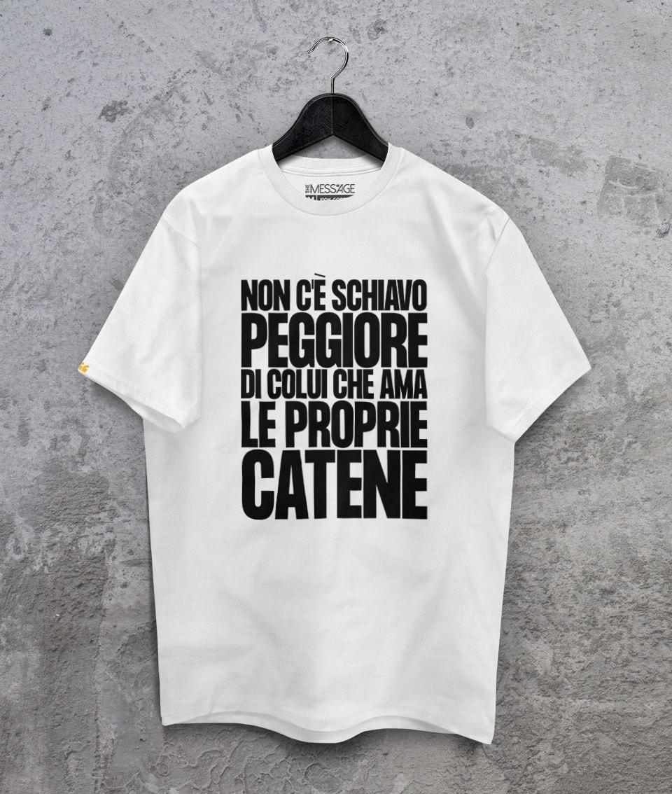 Non c'è schiavo peggiore di colui che T-Shirt